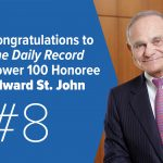 St. John Properties, Inc. Founder and Chairman Edward St. John Named to The Daily Record's Inaugural Power 100 Ranking